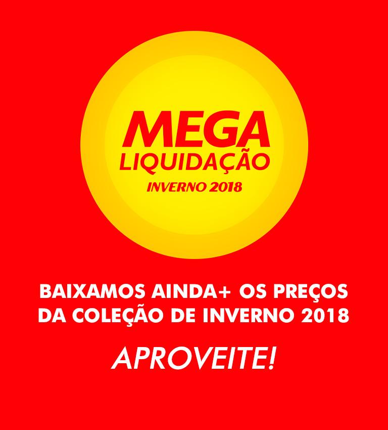 MEGA LIQUIDAÇÃO INVERNO 2018