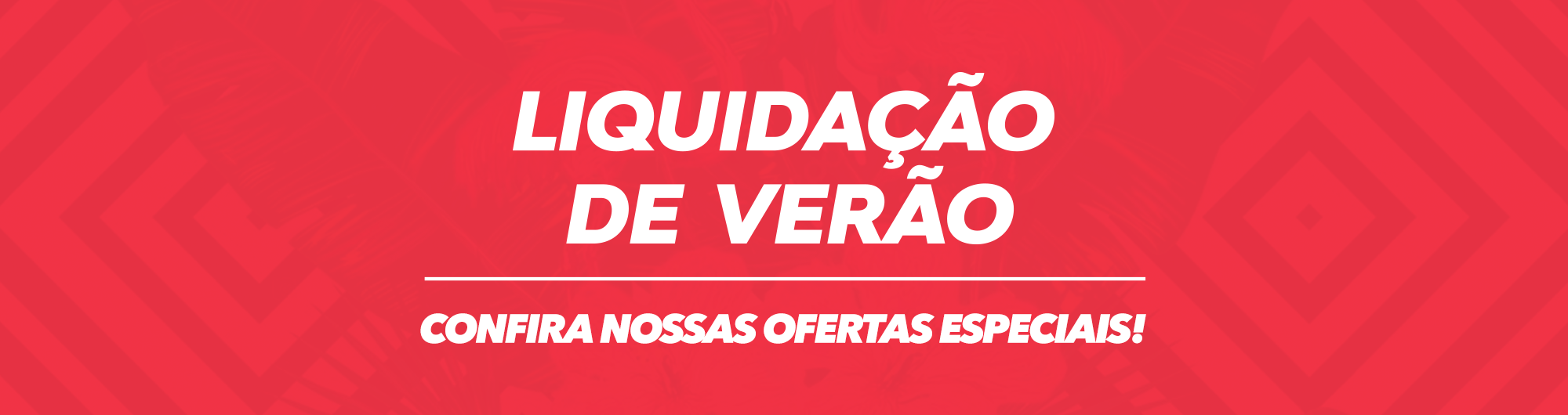 LIQUIDAÇÃO VERAO 2019